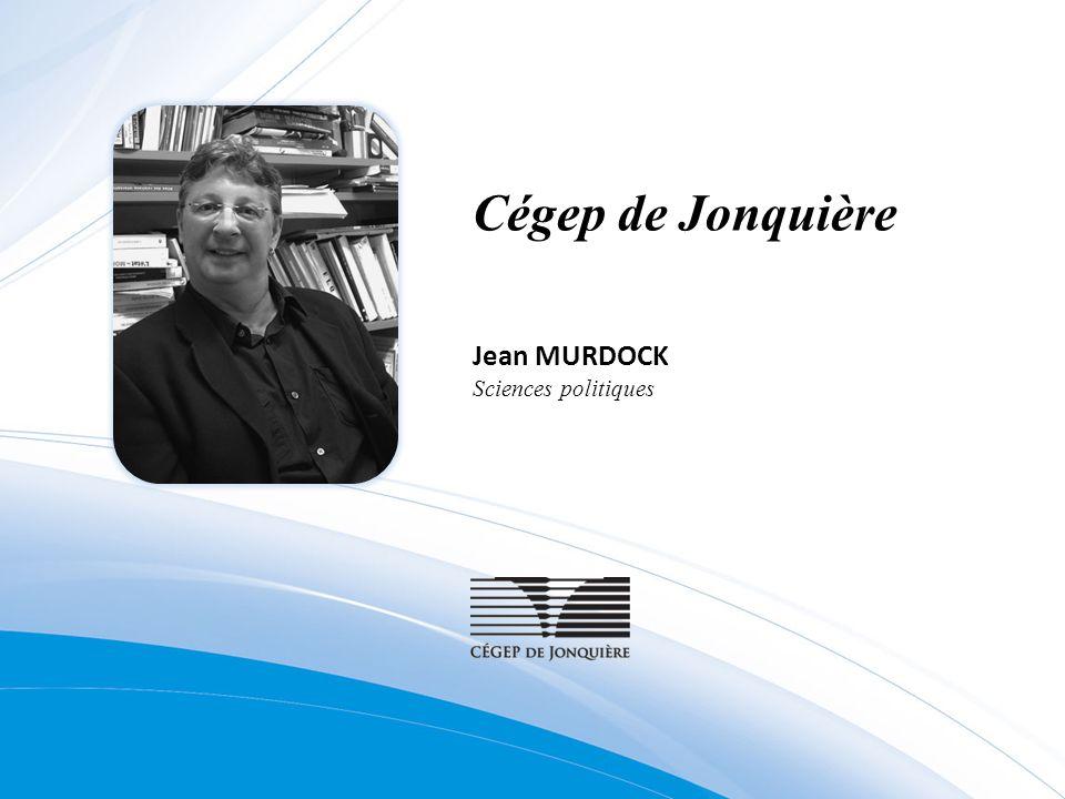 Cégep de Jonquière Jean MURDOCK Sciences politiques