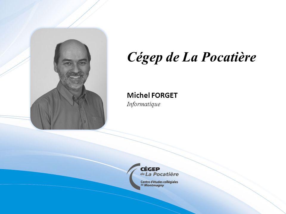 Cégep de La Pocatière Michel FORGET Informatique