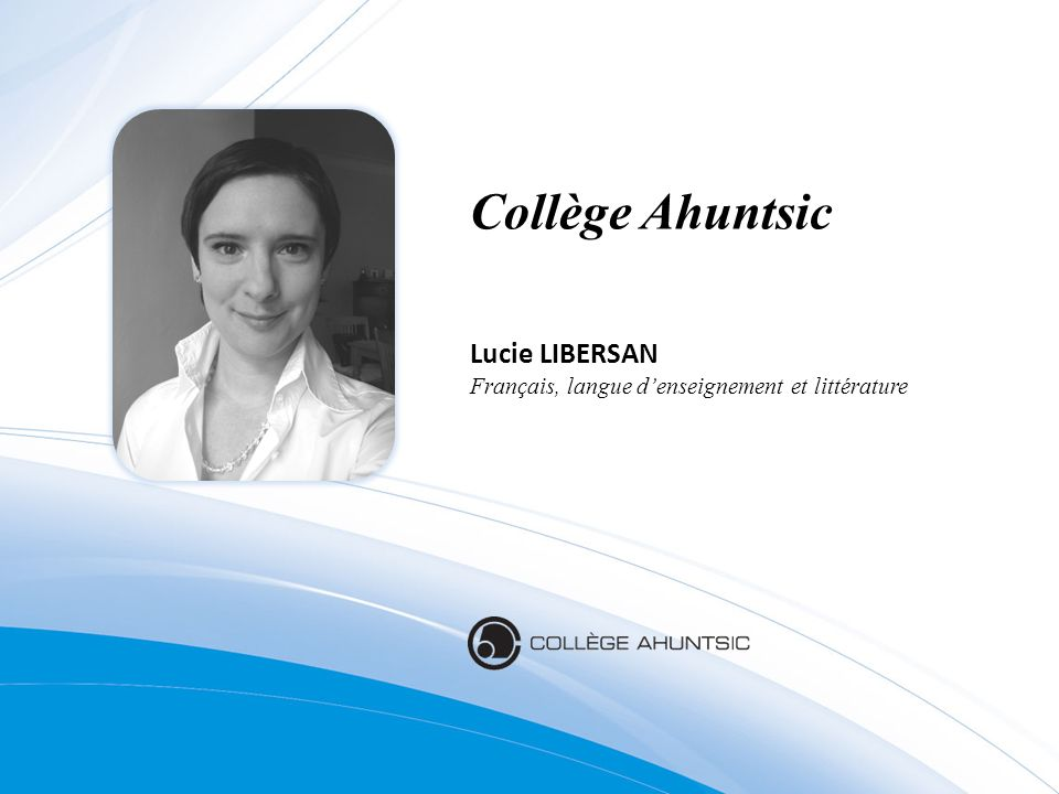 Collège Ahuntsic Lucie LIBERSAN