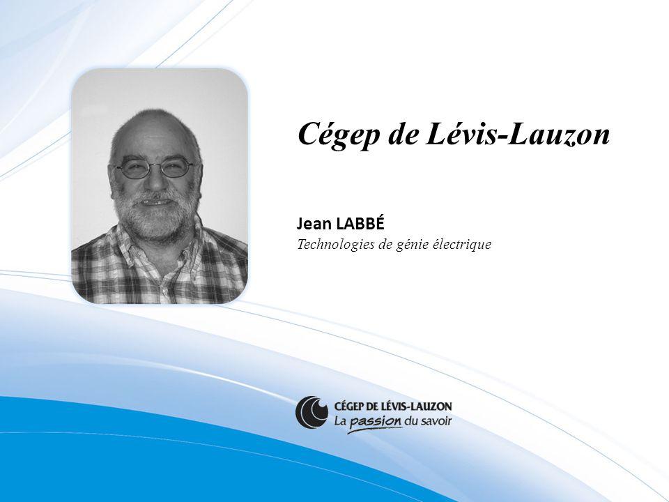 Cégep de Lévis-Lauzon Jean LABBÉ Technologies de génie électrique