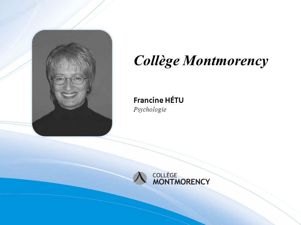 Collège Montmorency Francine HÉTU Psychologie