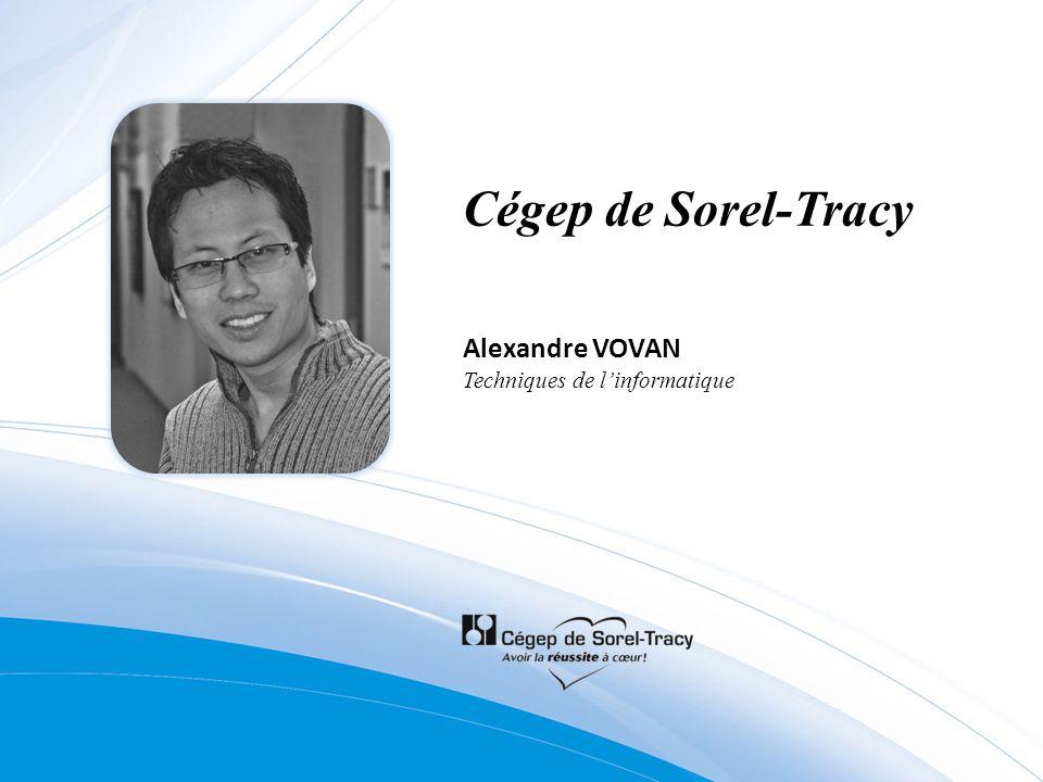 Cégep de Sorel-Tracy Alexandre VOVAN Techniques de l'informatique