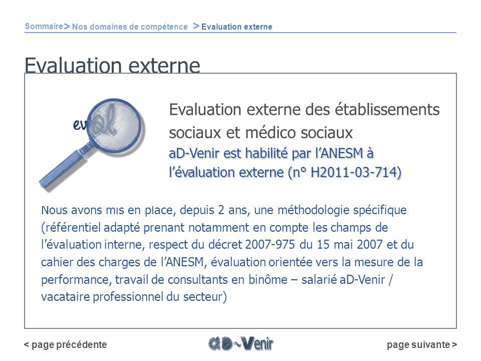Sommaire > Nos domaines de compétence. > Evaluation externe. Evaluation externe. Evaluation externe des établissements sociaux et médico sociaux.