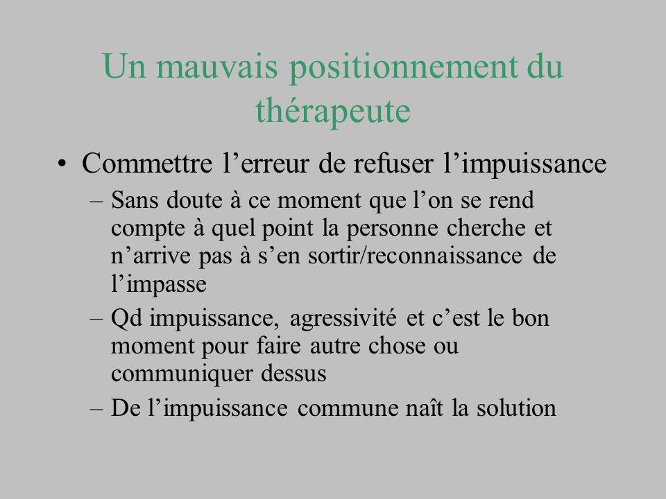 Un mauvais positionnement du thérapeute