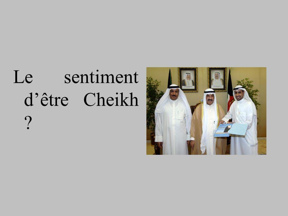 Le sentiment d'être Cheikh