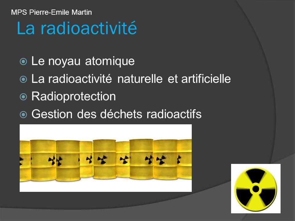 La radioactivité Le noyau atomique