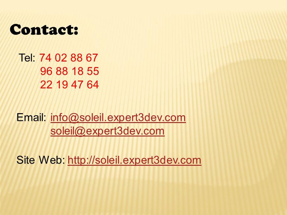 Contact:Tel: 74 02 88 67. 96 88 18 55. 22 19 47 64. Email: info@soleil.expert3dev.com. soleil@expert3dev.com.