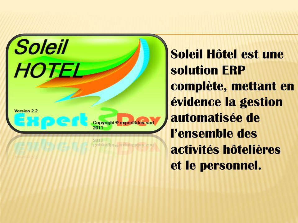 Soleil Hôtel est une solution ERP complète, mettant en évidence la gestion automatisée de l'ensemble des activités hôtelières et le personnel.