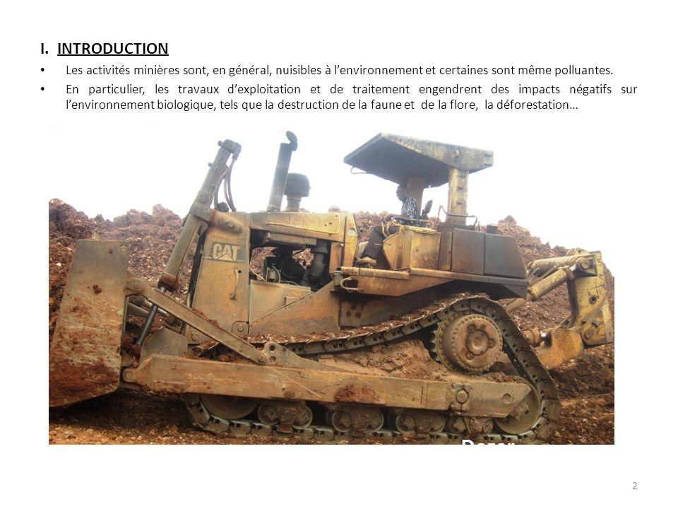 I. INTRODUCTION Les activités minières sont, en général, nuisibles à l'environnement et certaines sont même polluantes.