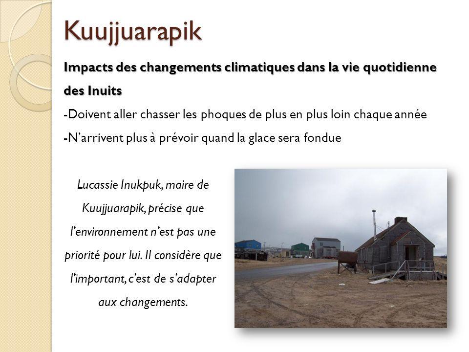 Kuujjuarapik Impacts des changements climatiques dans la vie quotidienne des Inuits.