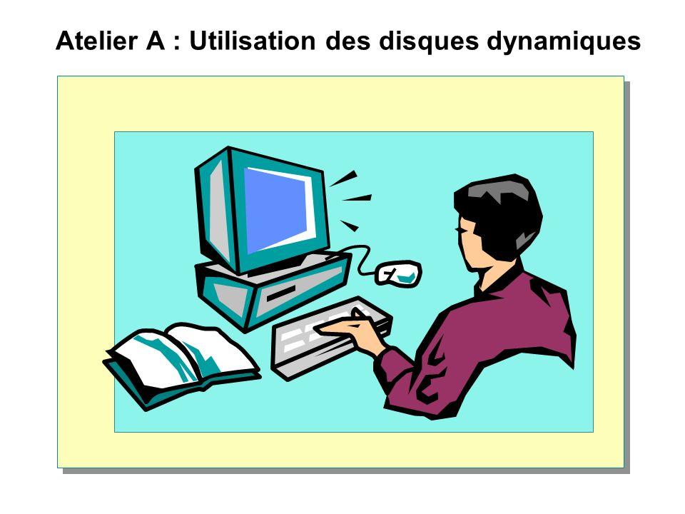 Atelier A : Utilisation des disques dynamiques