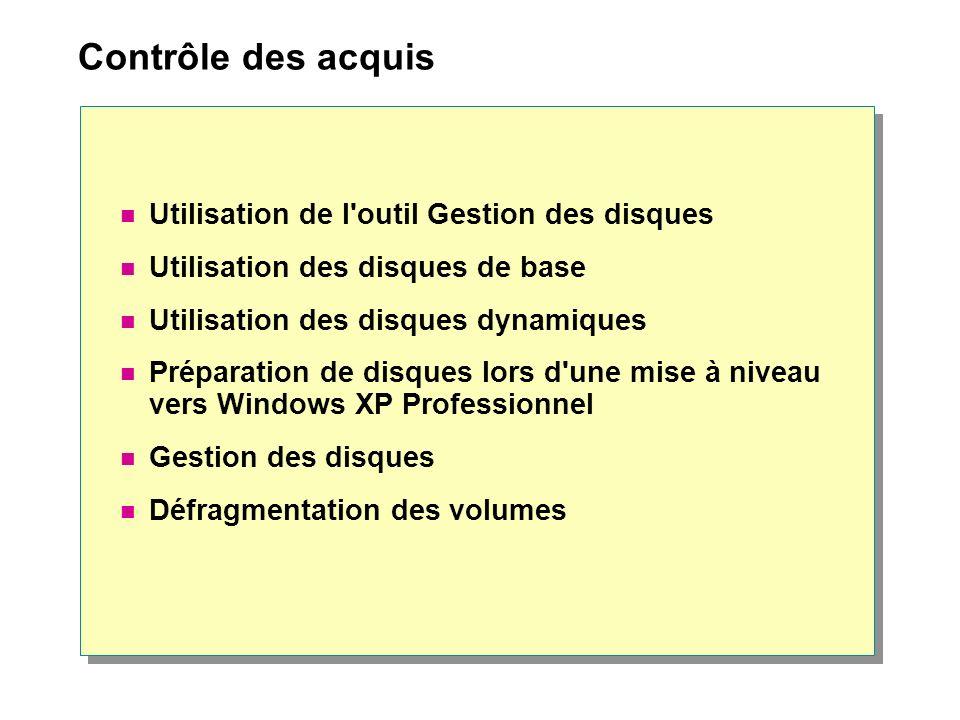 Contrôle des acquis Utilisation de l outil Gestion des disques