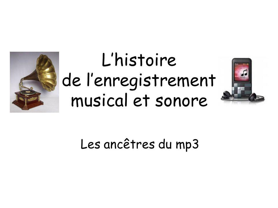 L'histoire de l'enregistrement musical et sonore