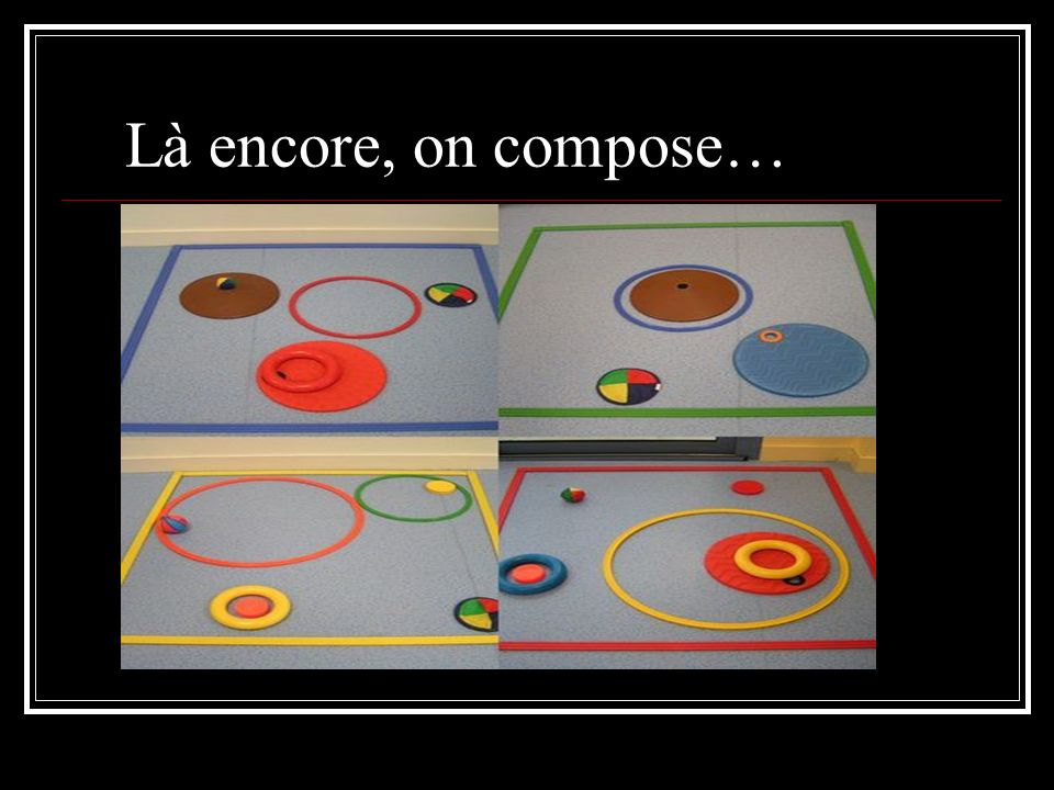 Là encore, on compose…