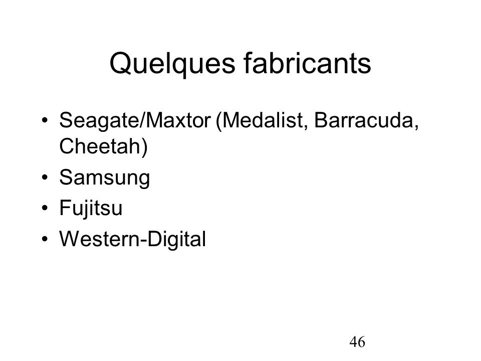 Quelques fabricants Seagate/Maxtor (Medalist, Barracuda, Cheetah)‏
