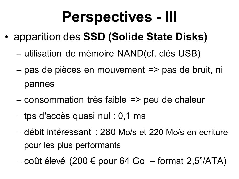 Perspectives - III apparition des SSD (Solide State Disks)‏