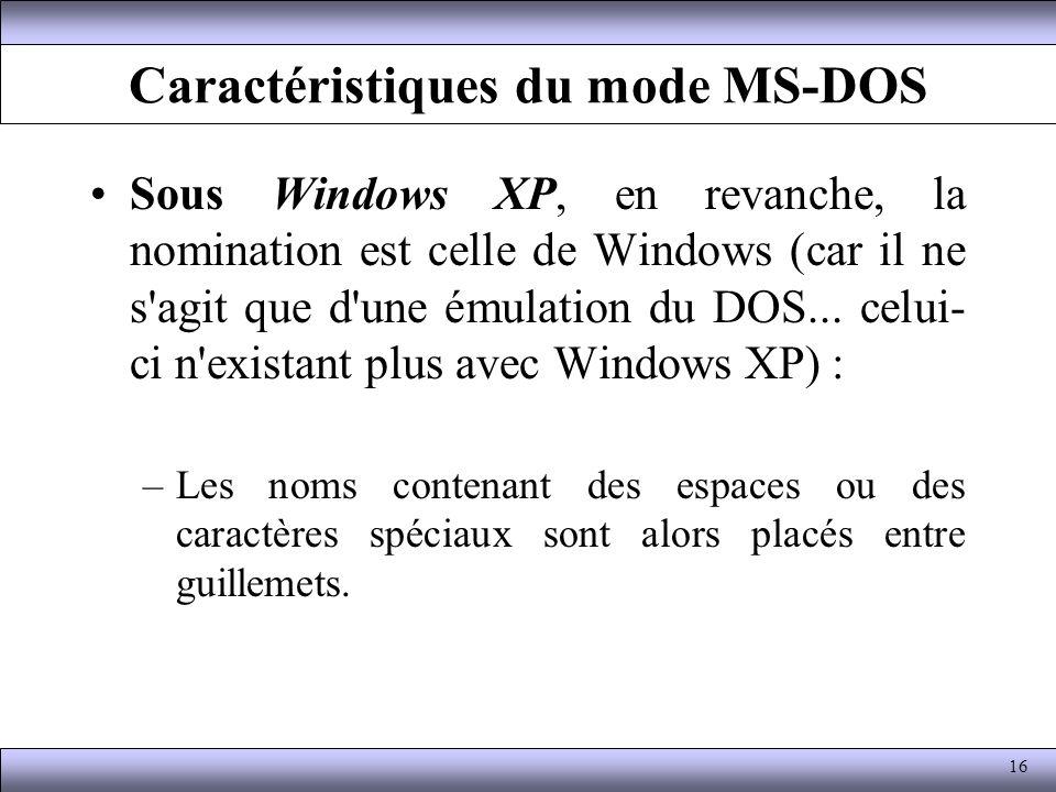 Caractéristiques du mode MS-DOS