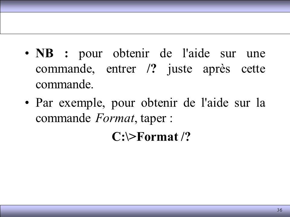 Par exemple, pour obtenir de l aide sur la commande Format, taper :