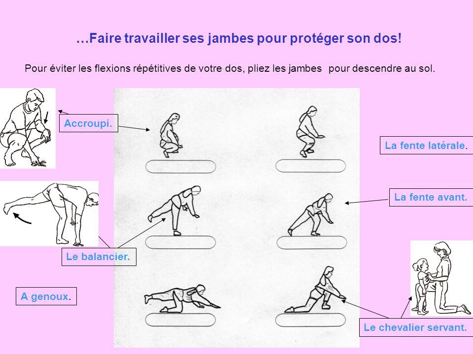 …Faire travailler ses jambes pour protéger son dos!