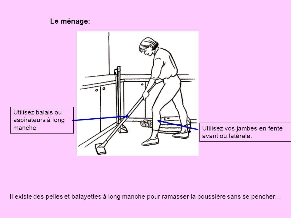Le ménage: Utilisez balais ou aspirateurs à long manche