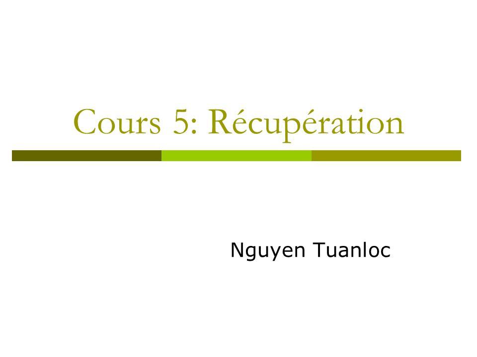 Cours 5: Récupération Nguyen Tuanloc