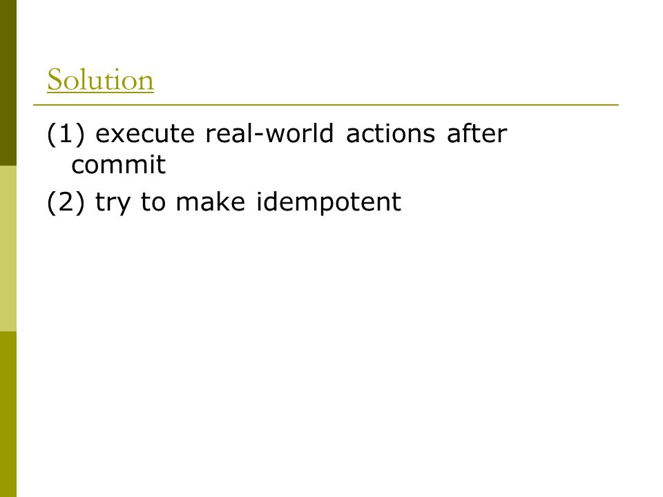 Solution (1) execute real-world actions after commit