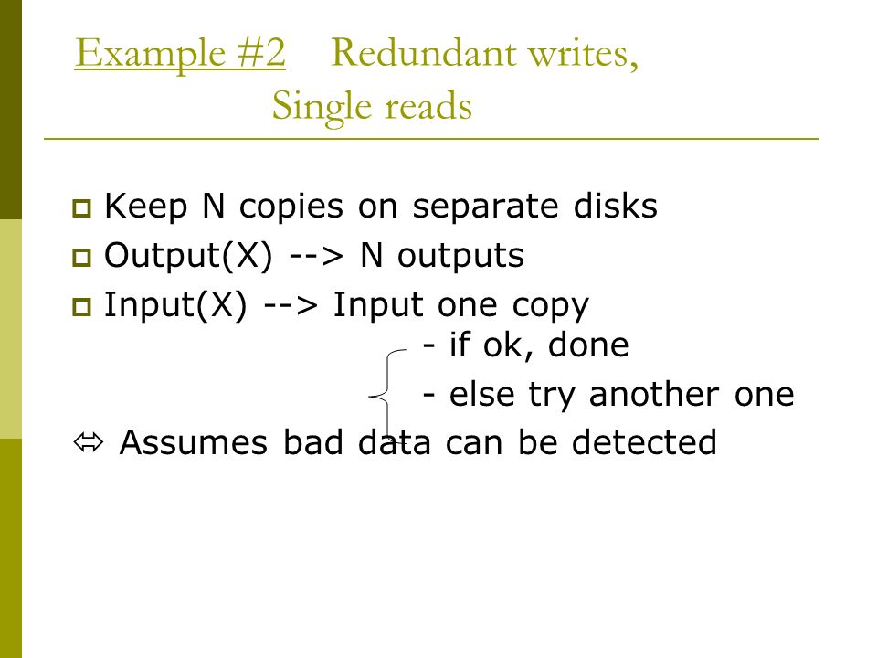 Example #2 Redundant writes, Single reads