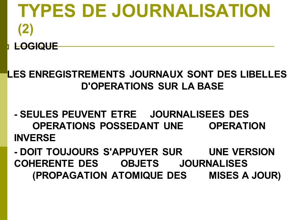 TYPES DE JOURNALISATION (2)