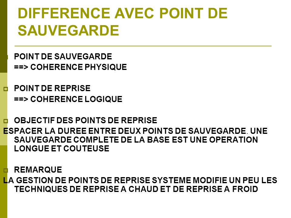 DIFFERENCE AVEC POINT DE SAUVEGARDE
