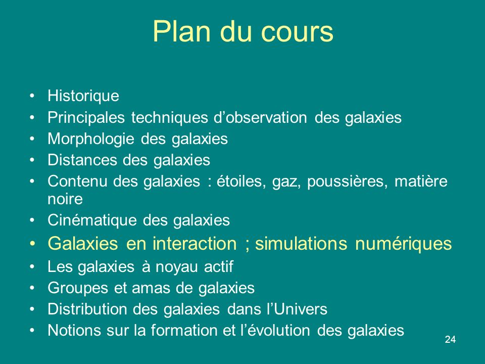 Plan du cours Galaxies en interaction ; simulations numériques
