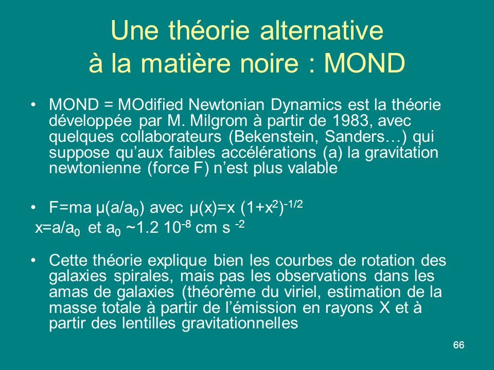 Une théorie alternative à la matière noire : MOND