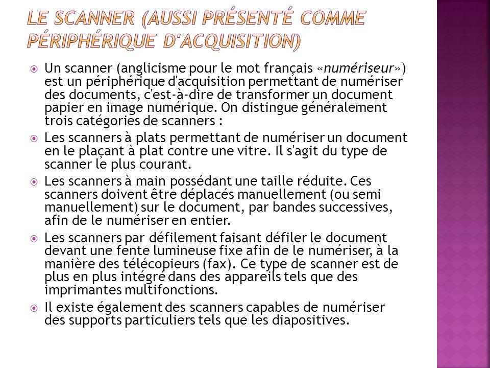 Le scanner (aussi présenté comme périphérique d acquisition)