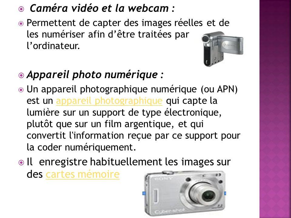 Caméra vidéo et la webcam :