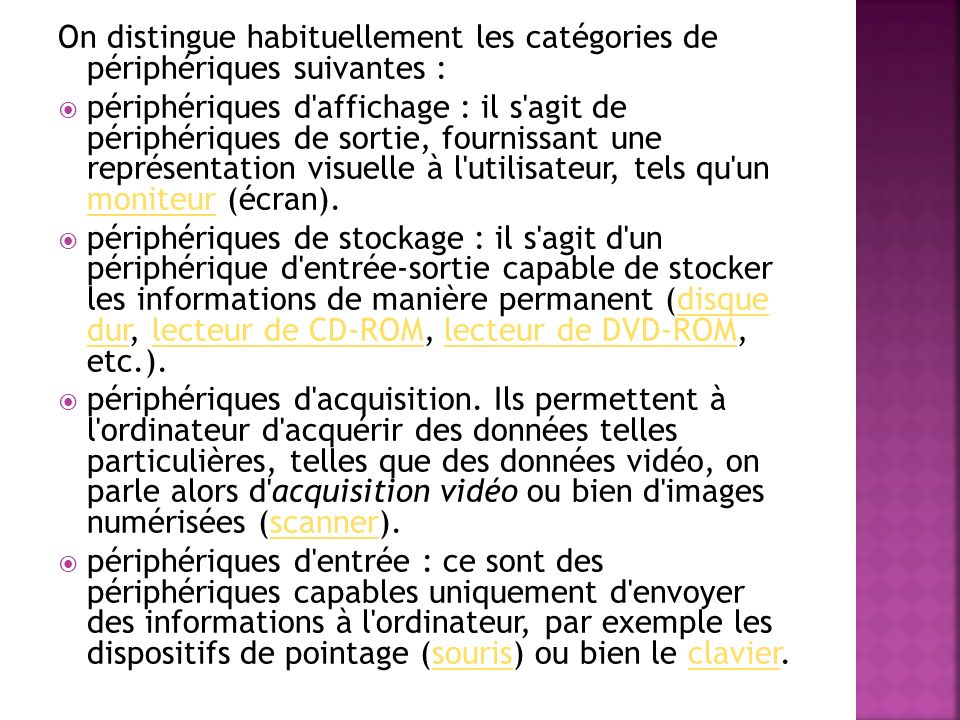 On distingue habituellement les catégories de périphériques suivantes :