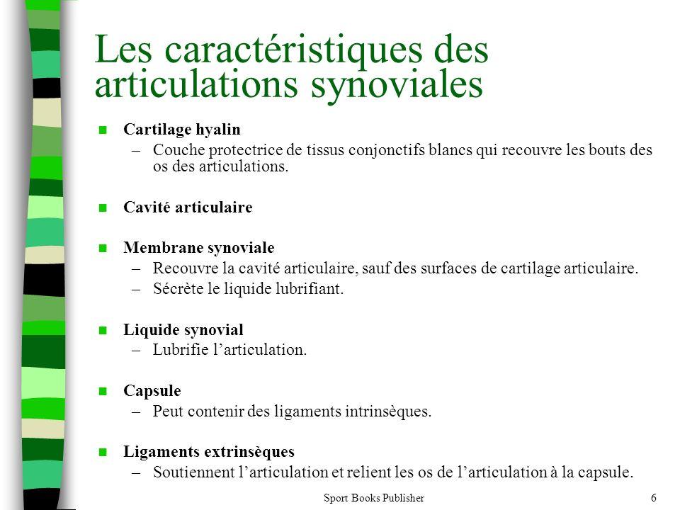 Les caractéristiques des articulations synoviales