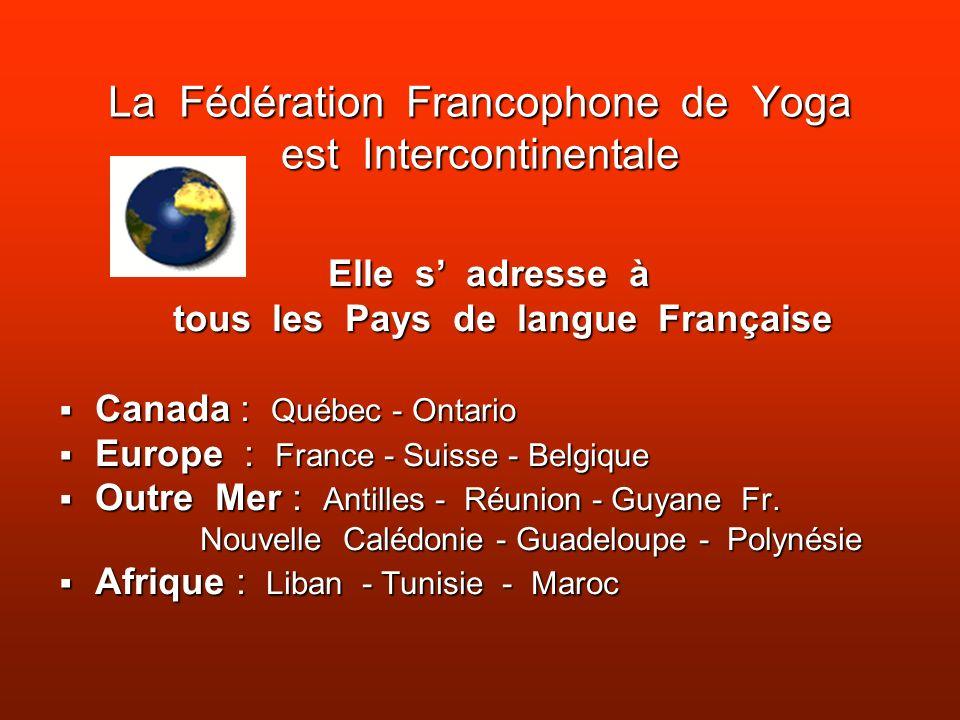La Fédération Francophone de Yoga est Intercontinentale