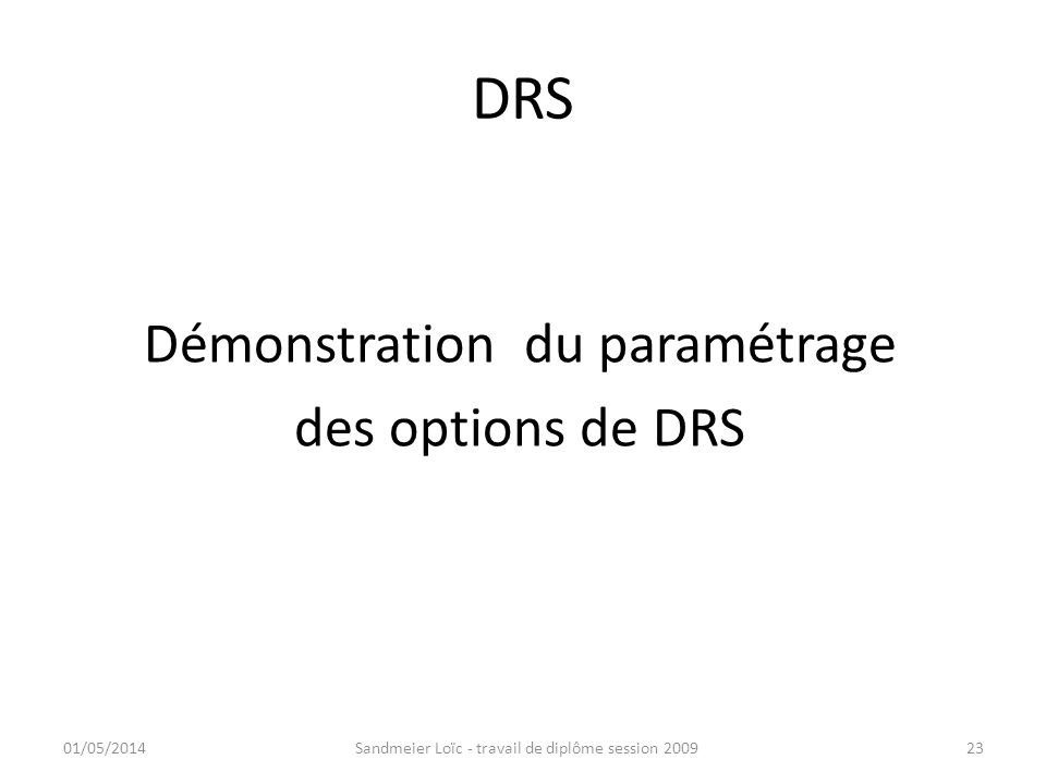 DRS Démonstration du paramétrage des options de DRS 30/03/2017