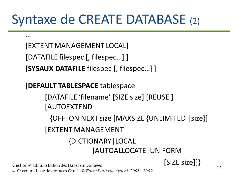 Syntaxe de CREATE DATABASE (2)