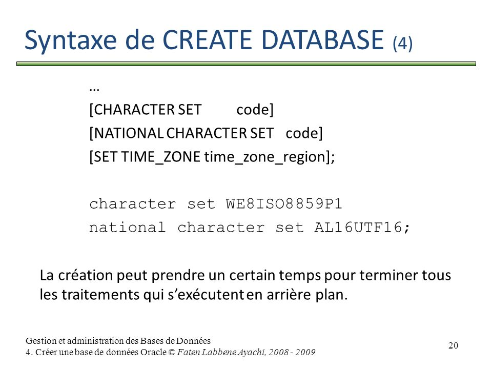Syntaxe de CREATE DATABASE (4)