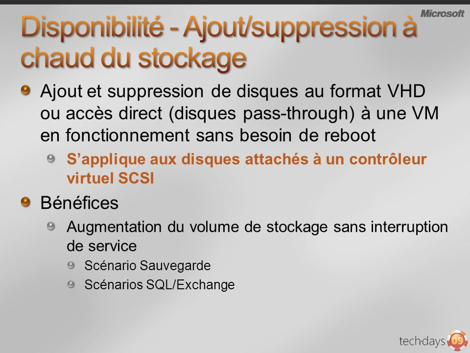 Disponibilité - Ajout/suppression à chaud du stockage