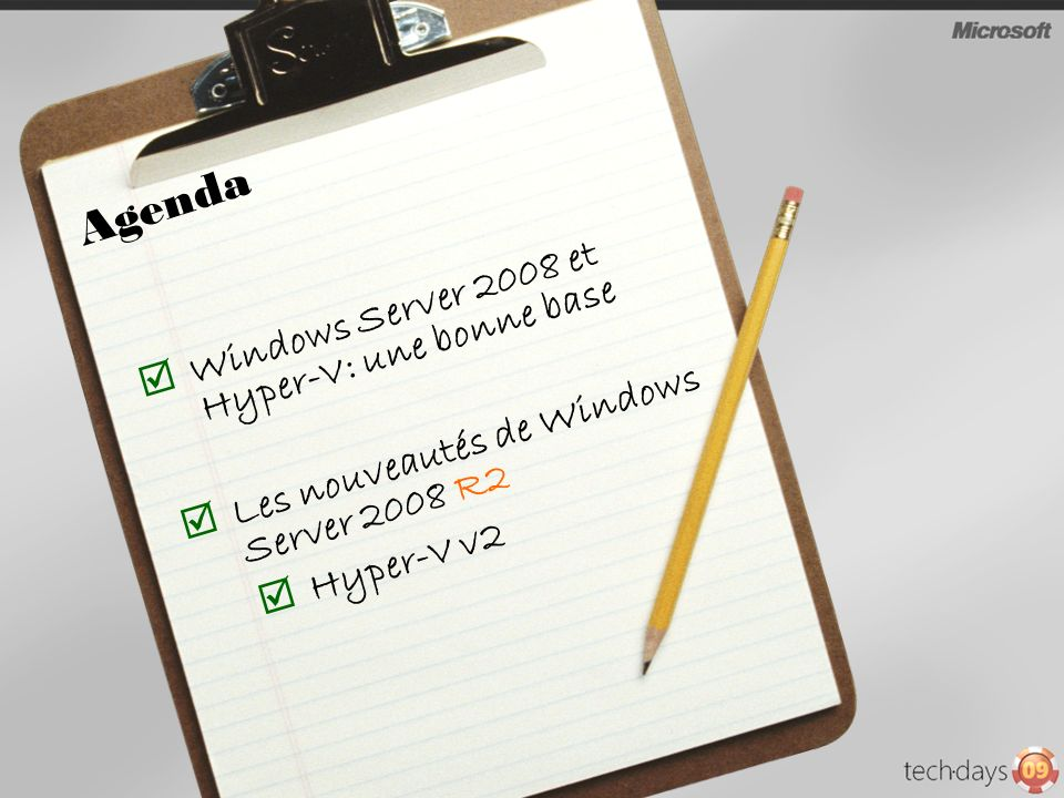 Agenda Windows Server 2008 et Hyper-V: une bonne base