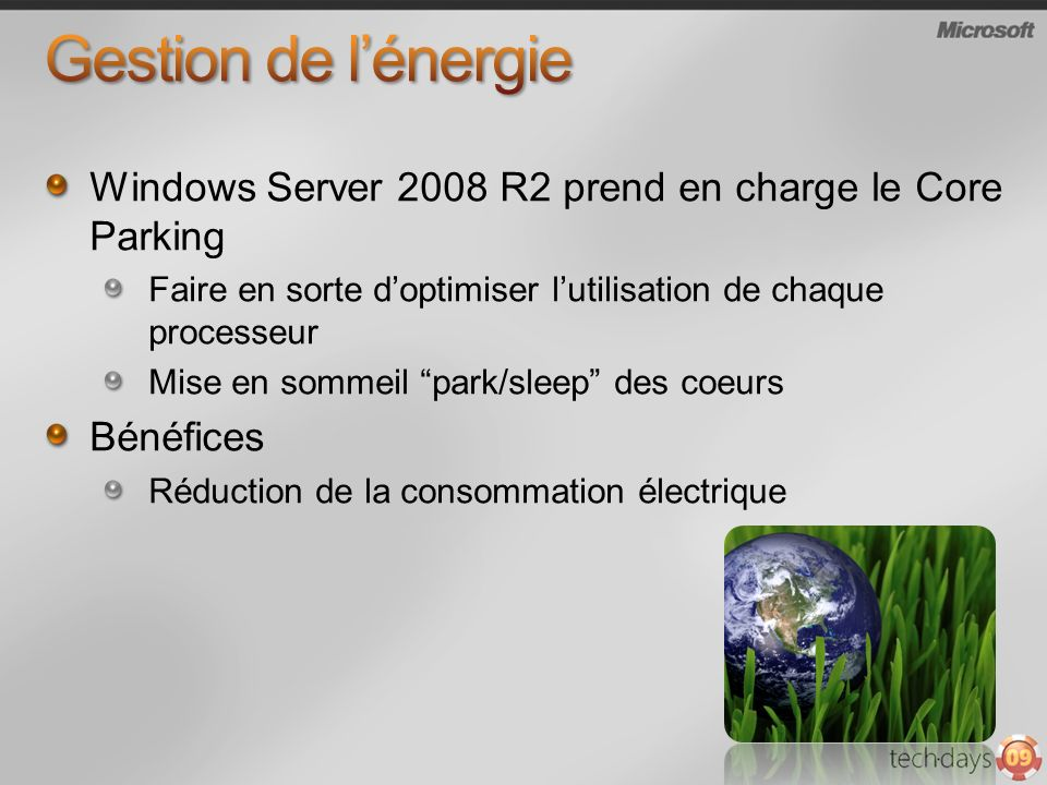 Gestion de l'énergie Windows Server 2008 R2 prend en charge le Core Parking. Faire en sorte d'optimiser l'utilisation de chaque processeur.