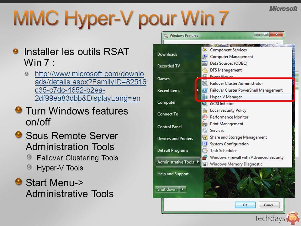 MMC Hyper-V pour Win 7 Installer les outils RSAT Win 7 :