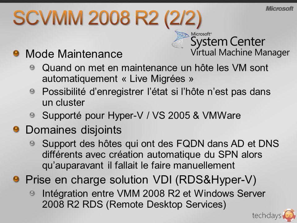 SCVMM 2008 R2 (2/2) Mode Maintenance Domaines disjoints