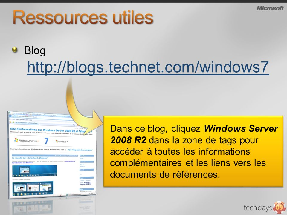 Ressources utiles Blog http://blogs.technet.com/windows7
