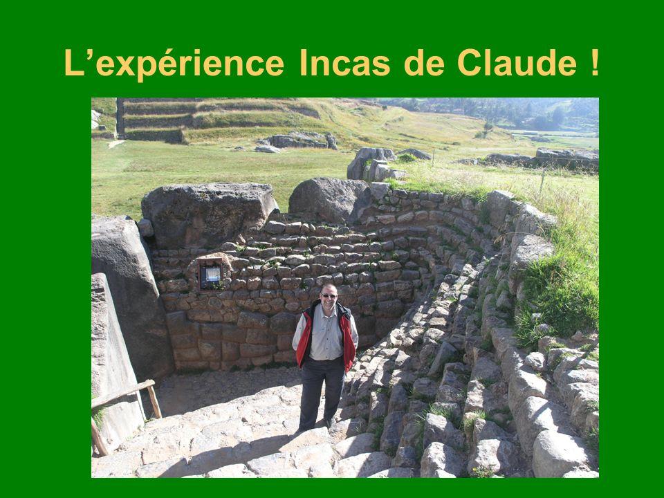 L'expérience Incas de Claude !