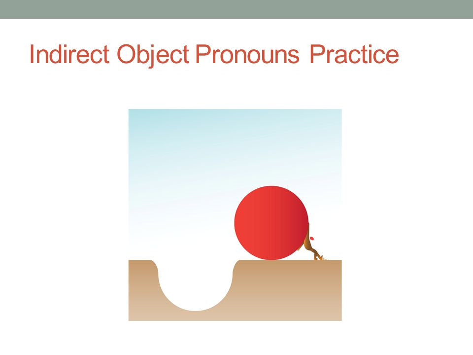 Indirect Object Pronouns Practice