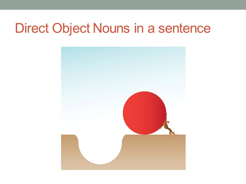 Direct Object Nouns in a sentence