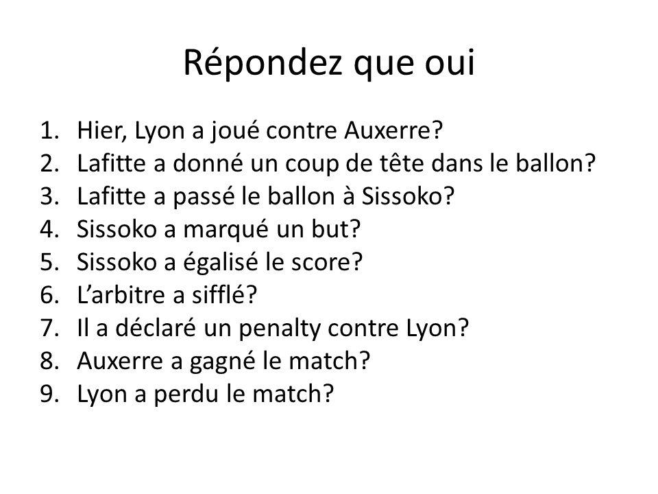 Répondez que oui Hier, Lyon a joué contre Auxerre