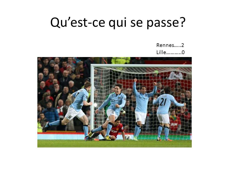 Qu'est-ce qui se passe Rennes…..2 Lille………..0